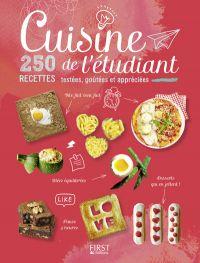 Cuisine de l'étudiant - 250 recettes testées, goûtées et appréciées |