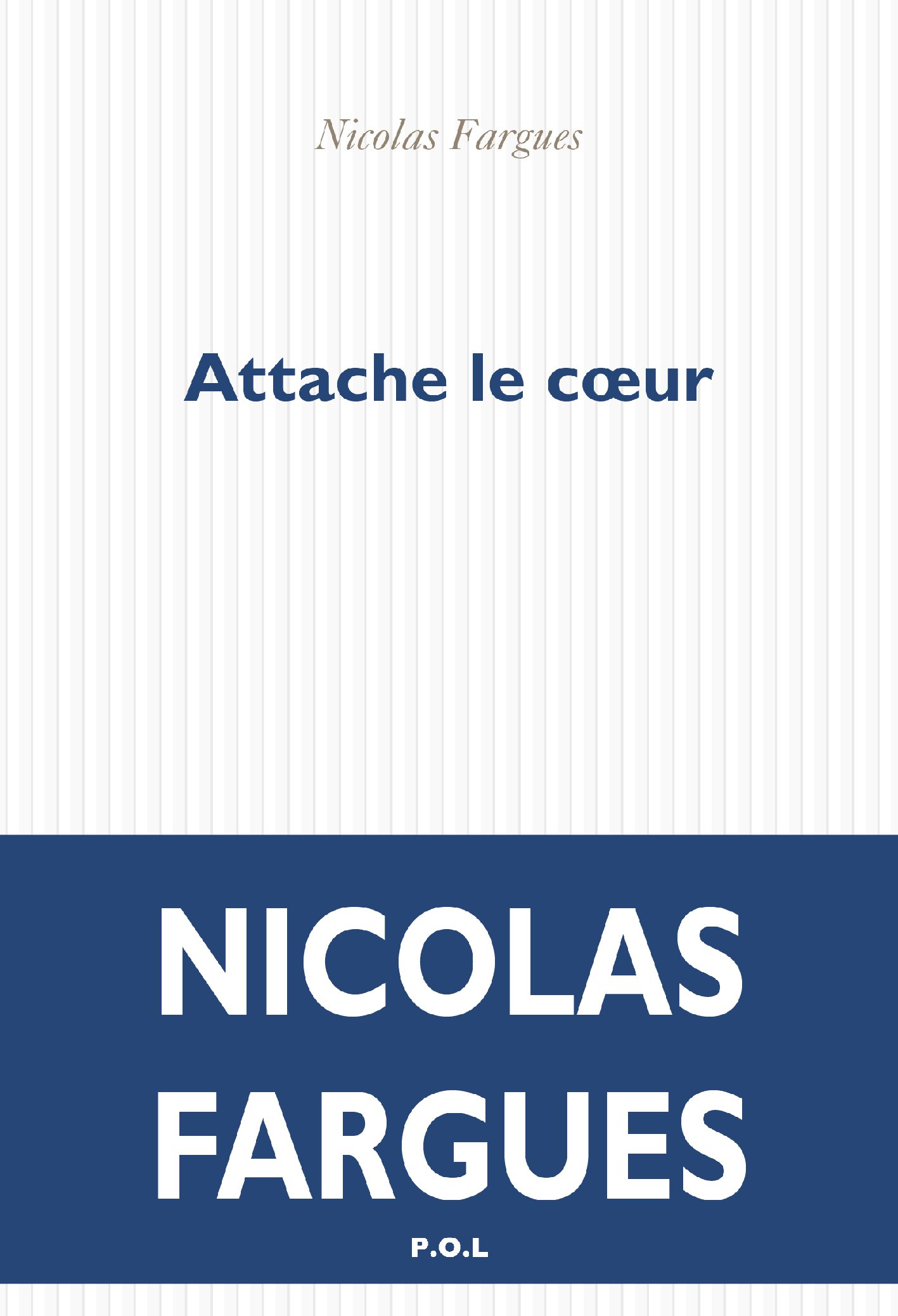Attache le cœur | Fargues, Nicolas