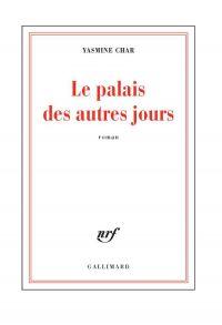 Le palais des autres jours | Char, Yasmine. Auteur