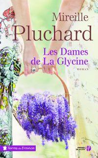 Les Dames de la glycine | PLUCHARD, Mireille. Auteur