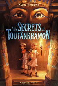 Les Secrets de Toutânkhamon | Carroll, Emma. Auteur