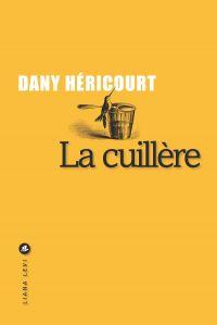 La Cuillère | Héricourt, Dany. Auteur