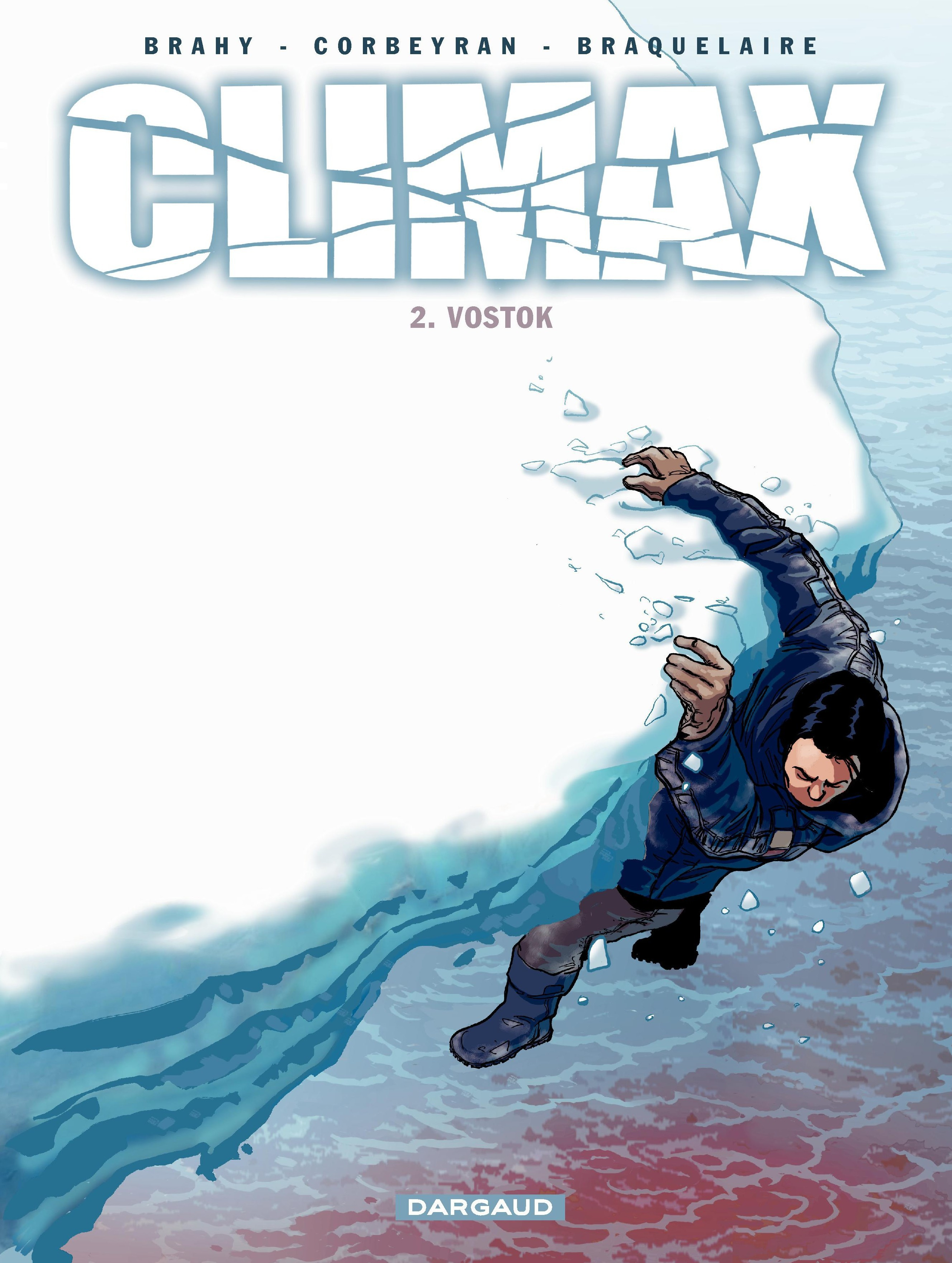 Climax – tome 2 - Vostok | Brahy, Luc
