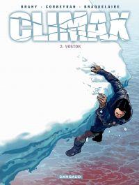 Climax – tome 2 - Vostok | Corbeyran (1964-....). Auteur