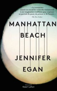Manhattan Beach - Édition française | EGAN, Jennifer. Auteur
