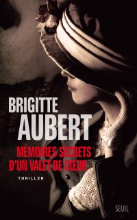 Mémoires secrets d'un valet de coeur | Aubert, Brigitte (1956-....). Auteur