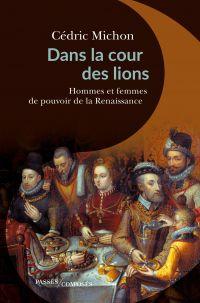 Dans la cour des lions | Michon, Cédric. Auteur