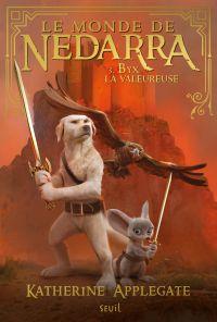 Le Monde de Nedarra, tome 3 | Applegate, Katherine