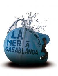 La Mer à Casablanca | JOSÉ VIEGAS, Francisco. Auteur