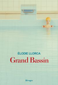 Grand bassin | Llorca, Elodie. Auteur