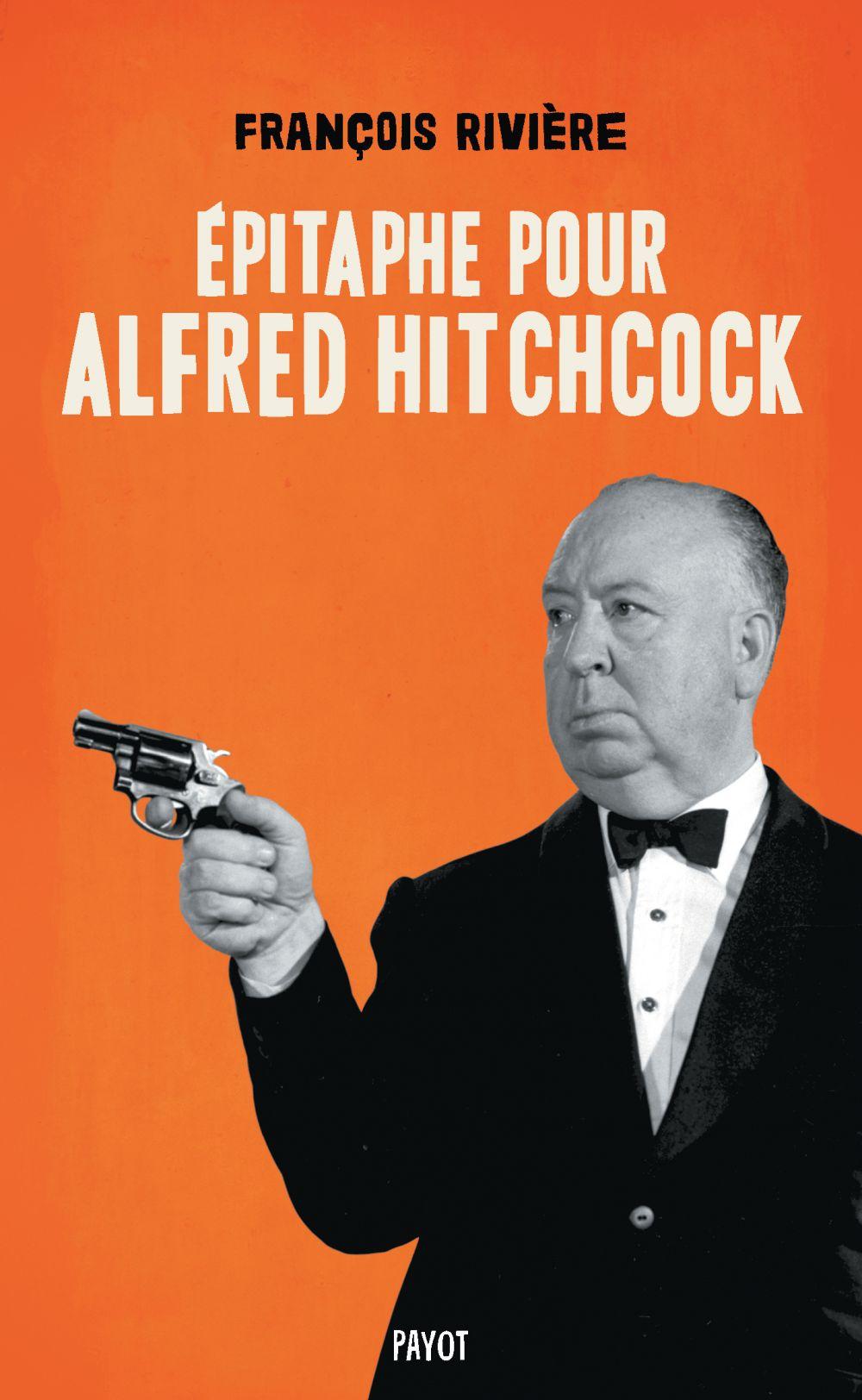 Epitaphe pour Alfred Hitchcock | Rivière, François (1949-....). Auteur