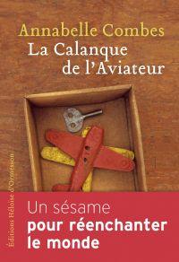 La Calanque de l'Aviateur | Combes, Annabelle. Auteur