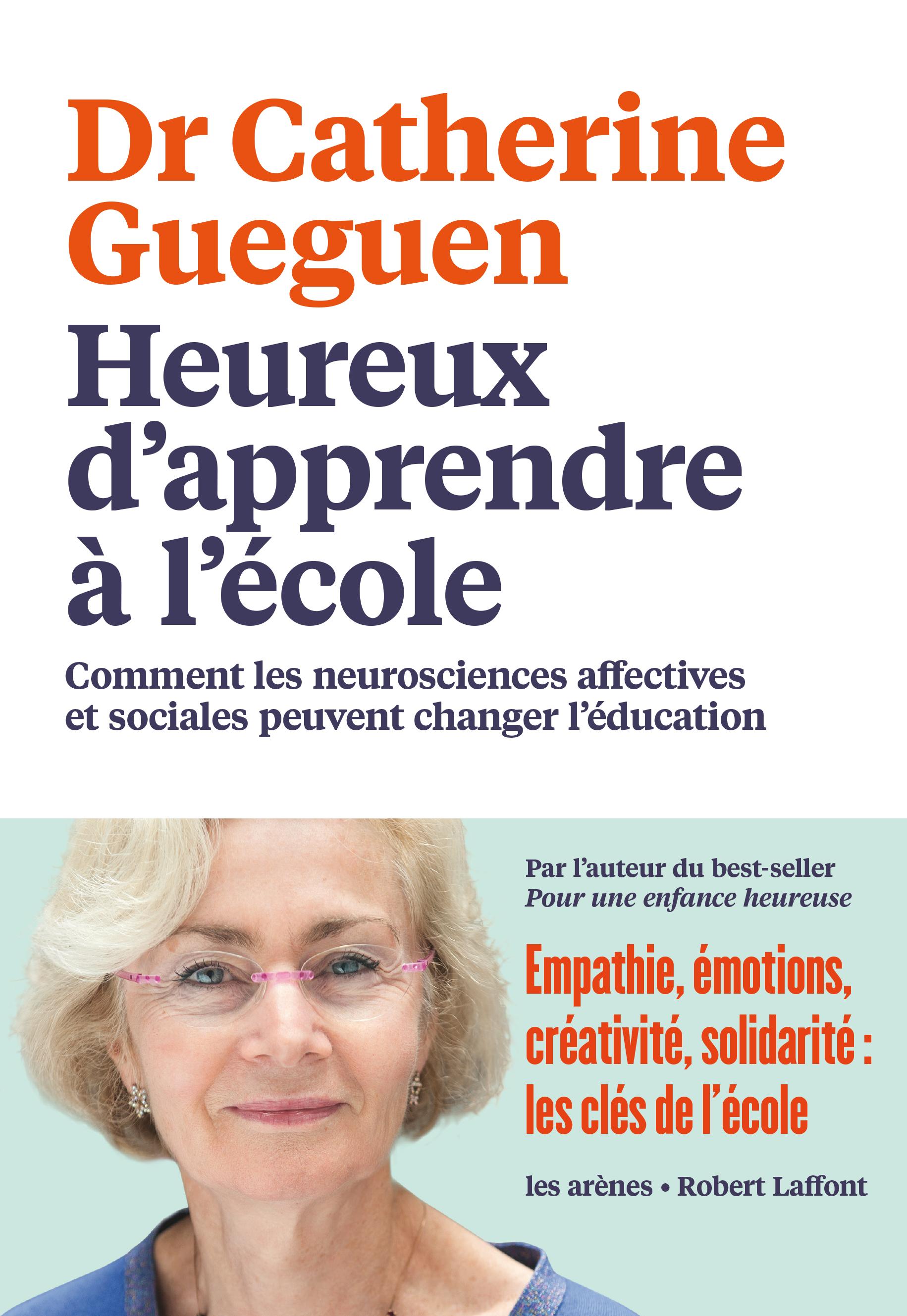 Heureux d'apprendre à l'école, COMMENT LES NEUROSCIENCES AFFECTIVES ET SOCIALES PEUVENT CHANGER L'ÉDUCATION