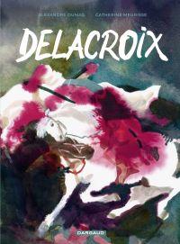 Delacroix | Meurisse, Catherine. Auteur