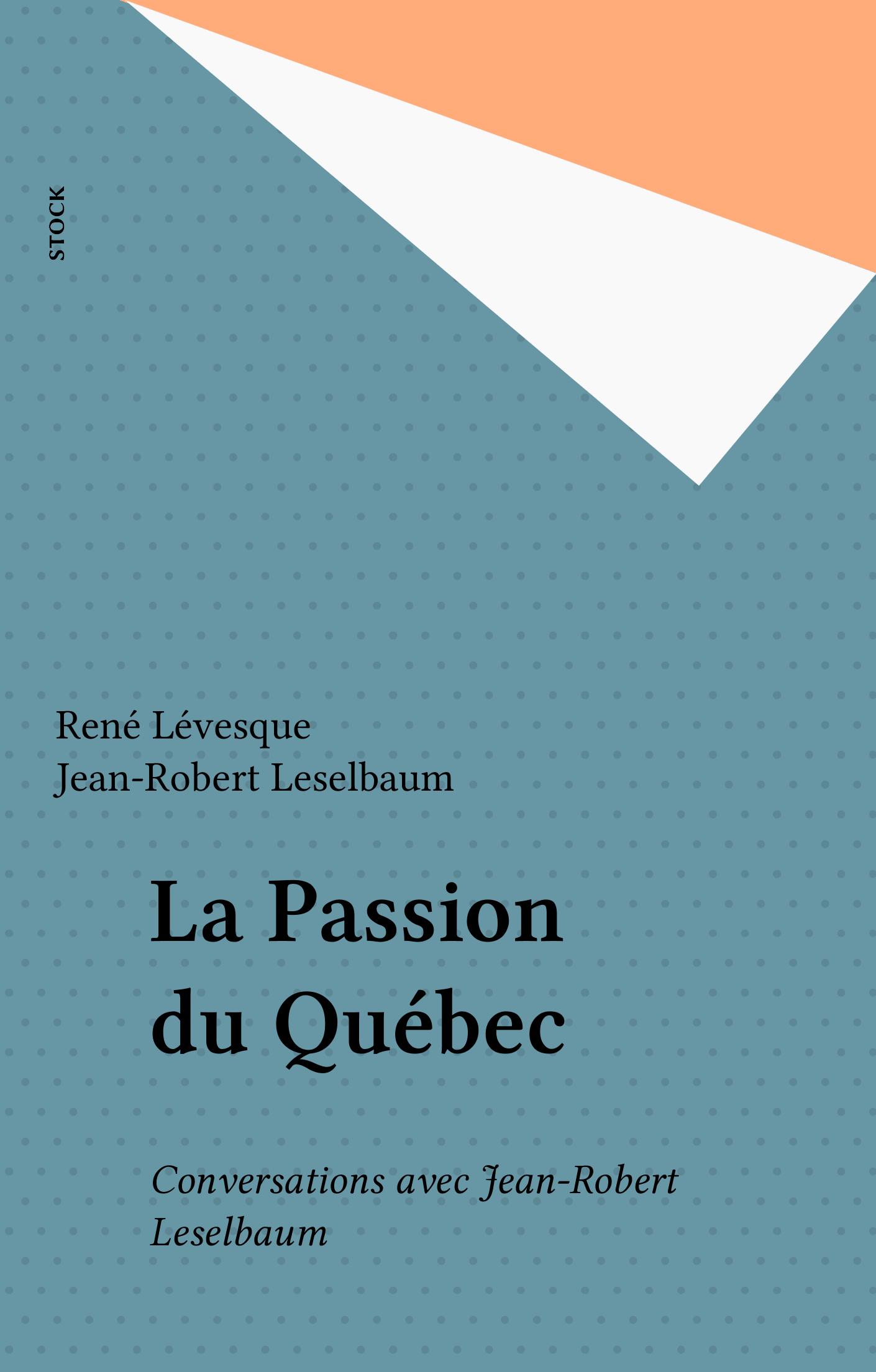La Passion du Québec, CONVERSATIONS AVEC JEAN-ROBERT LESELBAUM