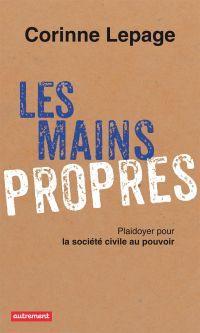 Les mains propres : plaidoyer pour la société civile au pouvoir
