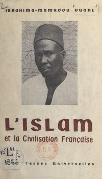 L'islam et la civilisation ...