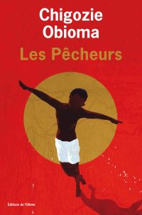 Les pêcheurs | Obioma, Chigozie (1986-....). Auteur