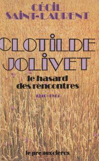 Clotilde Jolivet, le hasard...