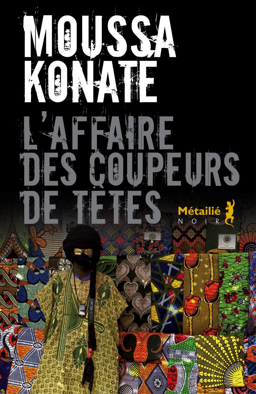 L'affaire des coupeurs de têtes | Konaté, Moussa (1951-2013). Auteur