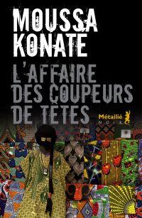 L'affaire des coupeurs de têtes   Konaté, Moussa (1951-2013). Auteur