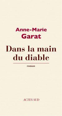 Dans la main du diable | Garat, Anne-Marie. Auteur