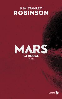 Mars la rouge (T. 1) | ROBINSON, Kim Stanley. Auteur