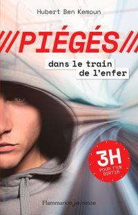 Piégés (Tome 1) - Dans le train de l'enfer | Ben Kemoun, Hubert