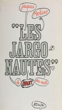 Les jargonautes : le bruit ...