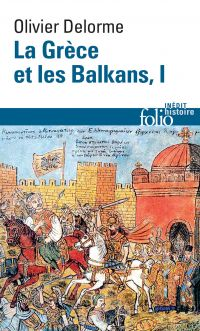 La Grèce et les Balkans (Tome 1)