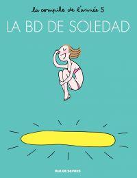 La BD de Soledad - Tome 5 -...