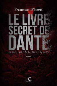 Le livre secret de Dante | Fioretti, Francesco (1960-....). Auteur