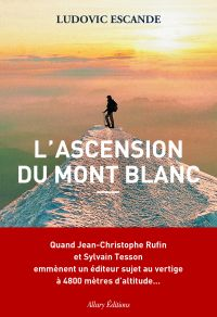 L'Ascension du mont Blanc | Escande, Ludovic. Auteur