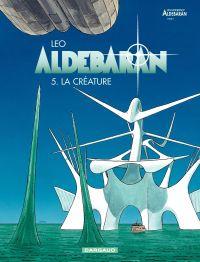Aldébaran : les mondes d'Aldébaran, cycle 1. Volume 5, La créature
