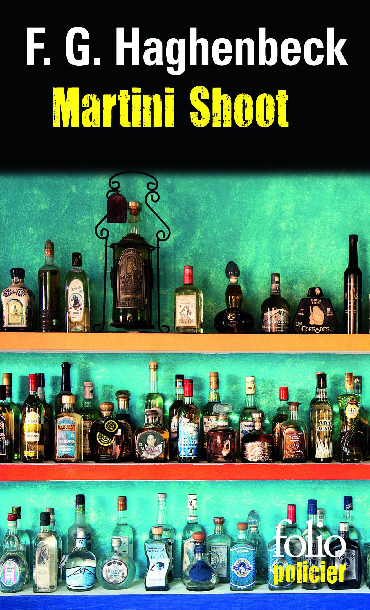 Martini Shoot. Une enquête de Sunny Pascal | Haghenbeck, F. G.