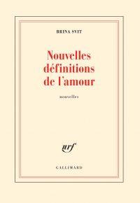 Nouvelles définitions de l'amour | Svit, Brina. Auteur