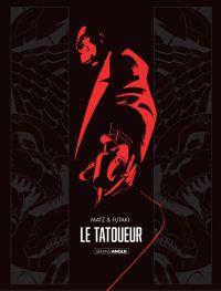 Le Tatoueur - Tome 1