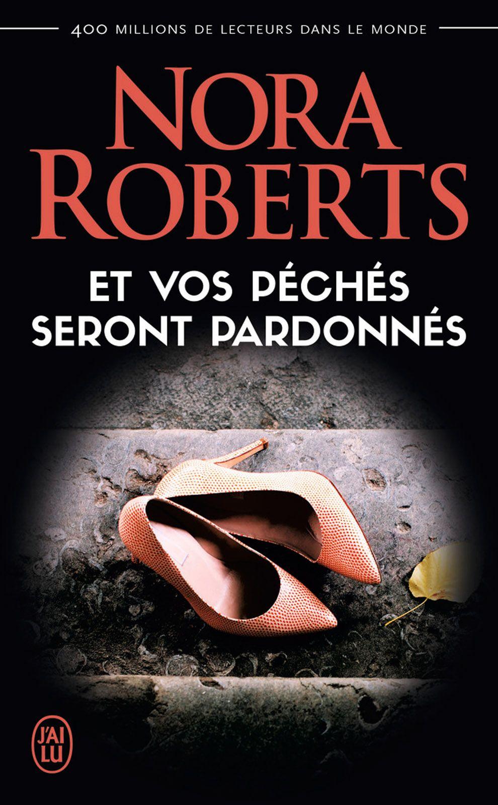 Et vos péchés seront pardonnés | Roberts, Nora. Auteur