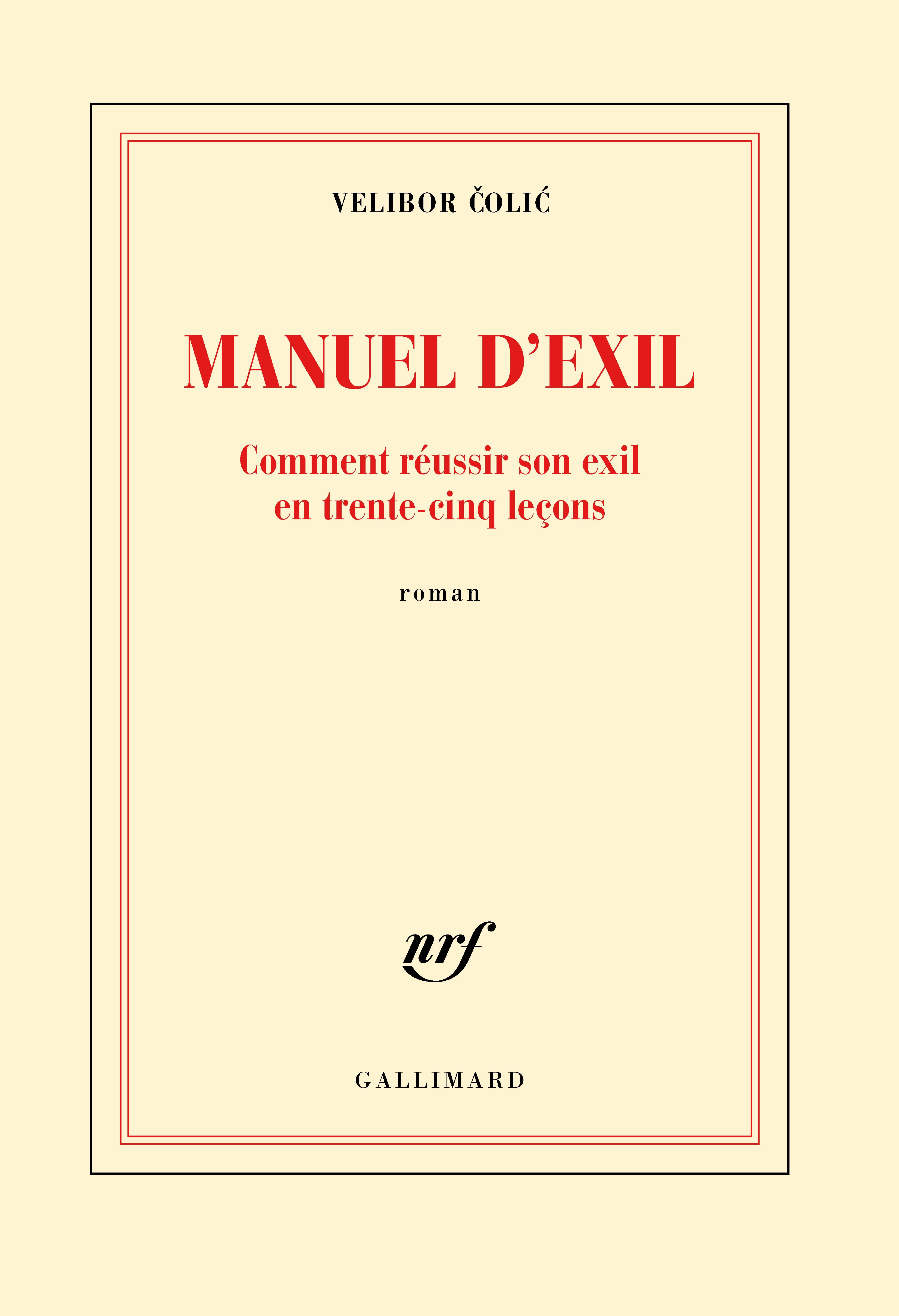 Manuel d'exil. Comment réussir son exil en trente-cinq leçons