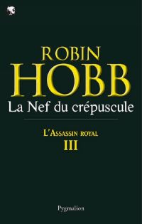 L'Assassin royal (Tome 3) - La Nef du crépuscule