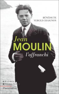 Jean Moulin | Vergez-Chaignon, Bénédicte. Auteur