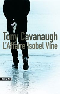 L'Affaire Isobel Vine | CAVANAUGH, Tony. Auteur