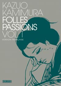 Folles passions - Tome 1