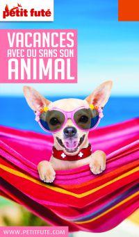 VACANCES AVEC OU SANS SON ANIMAL 2020 Petit Futé