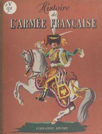 Histoire de l'armée françai...