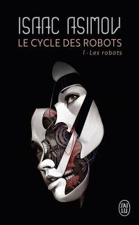 Le cycle des robots (Tome 1...