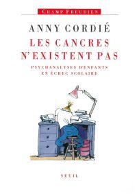 Les Cancres n'existent pas. Psychanalyses d'enfants en échec scolaire | Cordié, Anny (1927-2018). Auteur