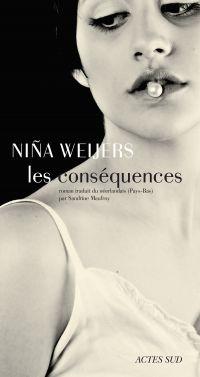 Les Conséquences | Weijers, Nina (1987-....). Auteur