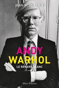 Andy Warhol - Le renard blanc | Liaut, Jean-Noël (1966-....). Auteur