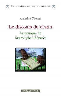 Le Discours du destin . L'astrologie à Bénarés